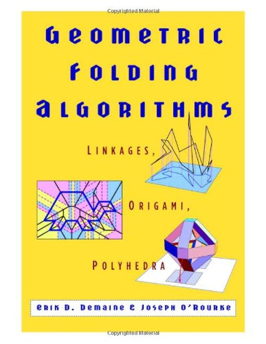 Geometric Folding Algorithms Linkages, Origami, Polyhedra  2007 9780521857574 Front Cover
