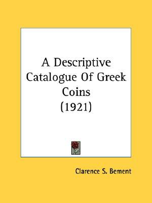 Descriptive Catalogue of Greek Coins N/A 9780548674574 Front Cover