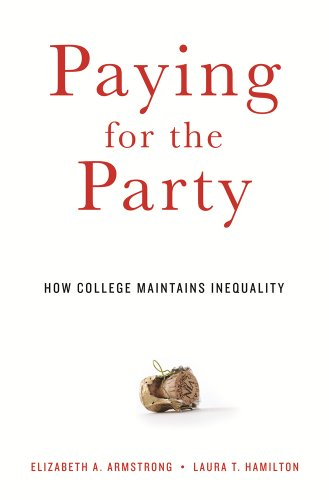 Paying for the Party How College Maintains Inequality  2013 edition cover