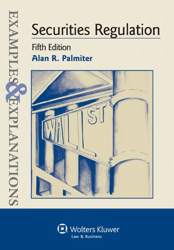 Securities Regulation Examples and Explanations 5e 5th 2011 (Student Manual, Study Guide, etc.) edition cover