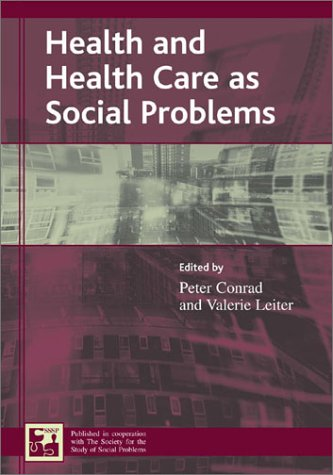 Health and Health Care As Social Problems   2003 9780742528574 Front Cover