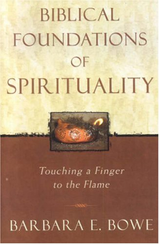 Biblical Foundations of Spirituality Touching a Finger to the Flame  2003 edition cover