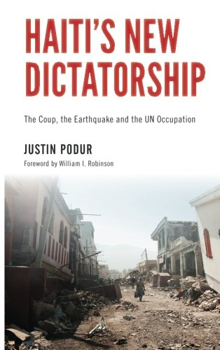 Haiti's New Dictatorship The Coup, the Earthquake and the UN Occupation  2012 edition cover