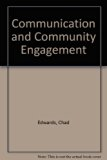 Communication and Community Engagement  2nd 2010 (Revised) 9780757580574 Front Cover