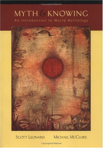 Myth and Knowing: an Introduction to World Mythology   2004 9780767419574 Front Cover