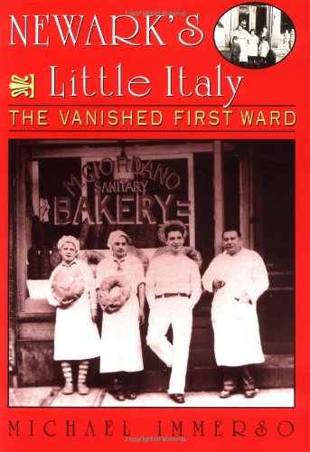 Newark's Little Italy The Vanished First Ward  1999 edition cover