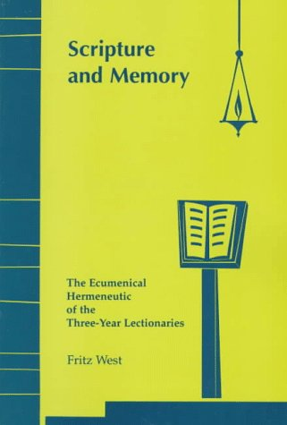 Scripture and Memory The Ecumenical Hermeneutic of the Three-Year Lectionaries N/A edition cover