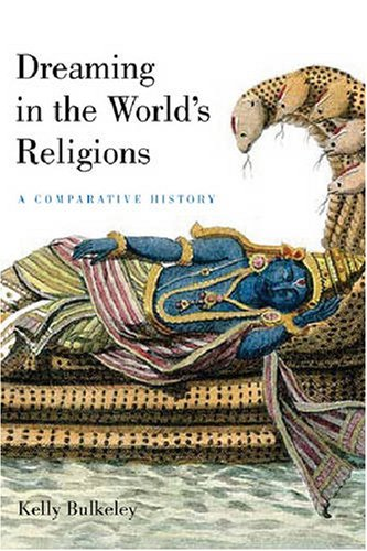 Dreaming in the World's Religions A Comparative History  2008 edition cover