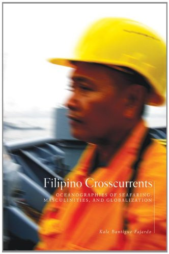 Filipino Crosscurrents Oceanographies of Seafaring, Masculinities, and Globalization  2011 edition cover