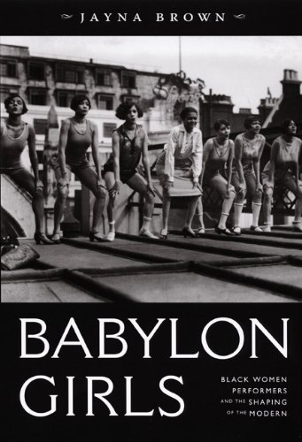 Babylon Girls Black Women Performers and the Shaping of the Modern  2008 edition cover