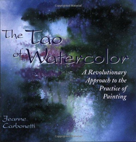 Tao of Watercolor A Revolutionary Approach to the Practice of Painting  1998 edition cover