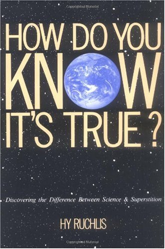 How Do You Know It's True? Discovering the Difference Between Science and Superstition N/A 9780879756574 Front Cover