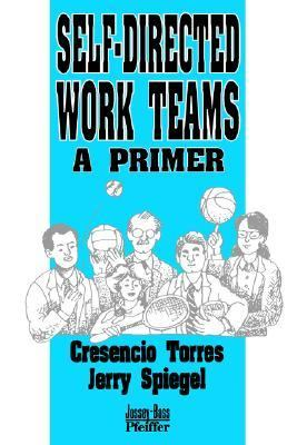 Self-Directed Work Teams A Primer  1990 9780883900574 Front Cover