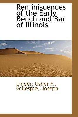 Reminiscences of the Early Bench and Bar of Illinois N/A 9781113525574 Front Cover