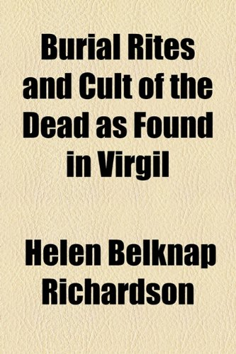 Burial Rites and Cult of the Dead As Found in Virgil  2010 edition cover