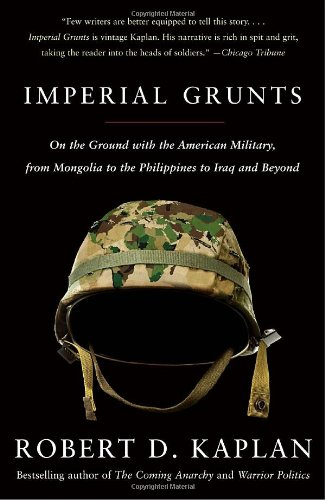 Imperial Grunts On the Ground with the American Military, from Mongolia to the Philippines to Iraq and Beyond N/A 9781400034574 Front Cover