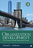 Organization Development The Process of Leading Organizational Change 4th 2017 9781506316574 Front Cover