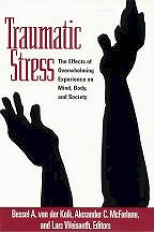 Traumatic Stress The Effects of Overwhelming Experience on Mind, Body, and Society  1996 edition cover