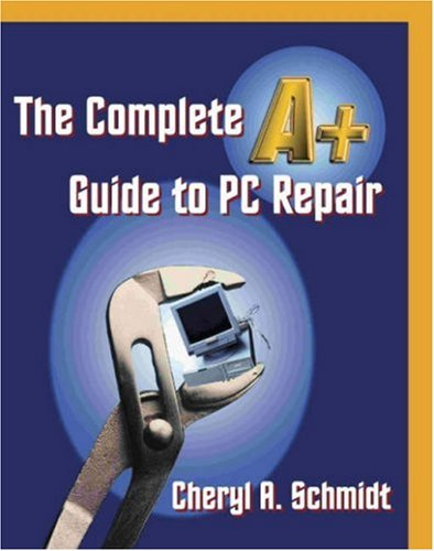Complete A+ Guide to PC Repair   2001 9781576760574 Front Cover