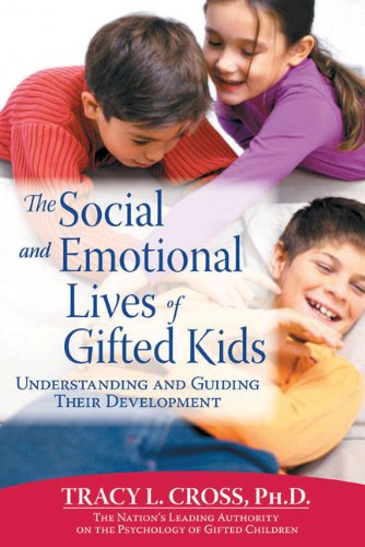 Social and Emotional Lives of Gifted Kids Understanding and Guiding Their Development  2005 9781593631574 Front Cover