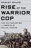 Rise of the Warrior Cop The Militarization of America's Police Forces N/A edition cover