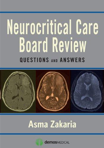Neurocritical Care Board Review: Q&a:   2013 edition cover