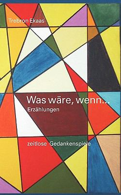 Was w�re, wenn...  N/A 9783837074574 Front Cover