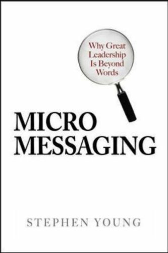 Micromessaging Why Great Leadership Is Beyond Words  2007 edition cover
