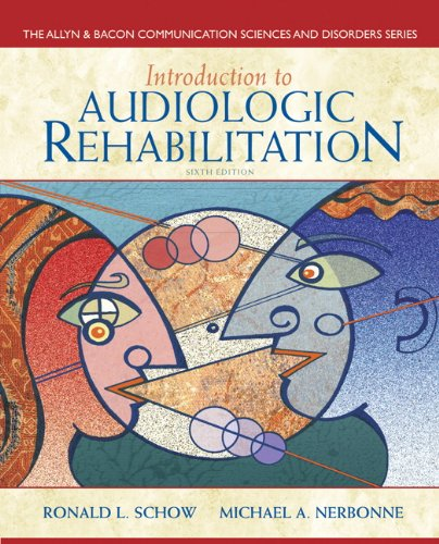 Introduction to Audiologic Rehabilitation  6th 2013 (Revised) 9780132582575 Front Cover