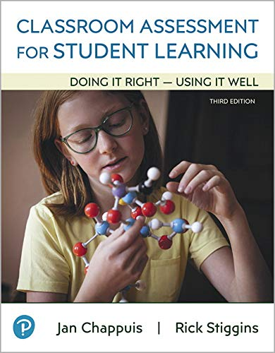 Classroom Assessment for Student Learning: Doing It Right - Using It Well  2019 9780135185575 Front Cover