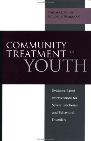 Community Treatment for Youth Evidence-Based Interventions for Severe Emotional and Behavioral Disorders  2002 edition cover