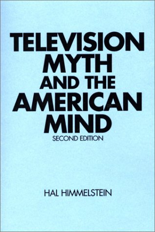 Television Myth and the American Mind  2nd 1994 9780275931575 Front Cover