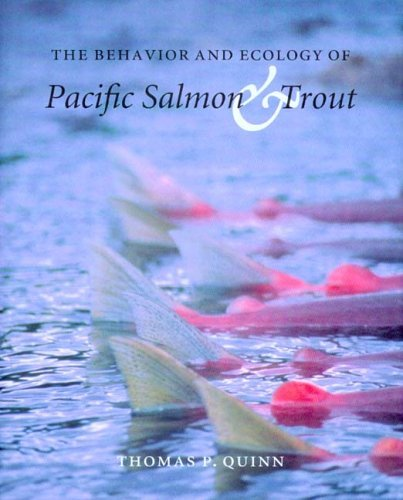 Behavior and Ecology of Pacific Salmon and Trout   2005 edition cover