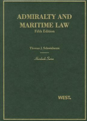 Admiralty and Maritime Law  5th 2011 (Revised) edition cover