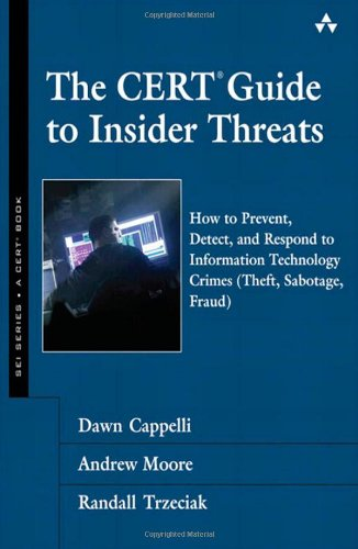 CERT Guide to Insider Threats How to Prevent, Detect, and Respond to Information Technology Crimes (Theft, Sabotage, Fraud)  2012 (Revised) edition cover