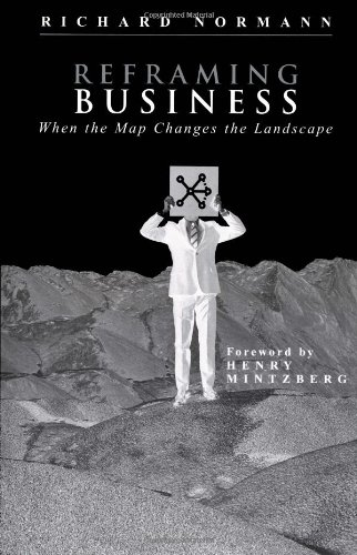 Reframing Business When the Map Changes the Landscape  2001 9780471485575 Front Cover