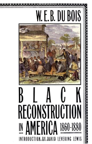 Cover art for Black Reconstruction in America 1860-1880