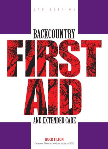 Backcountry First Aid and Extended Care  5th 2007 edition cover