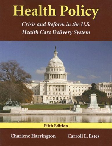 Health Policy Crisis and Reform in the U. S. Health Care Delivery System 5th 2008 (Revised) edition cover