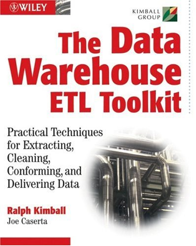Data Warehouse�ETL Toolkit Practical Techniques for Extracting, Cleaning, Conforming, and Delivering Data  2004 edition cover