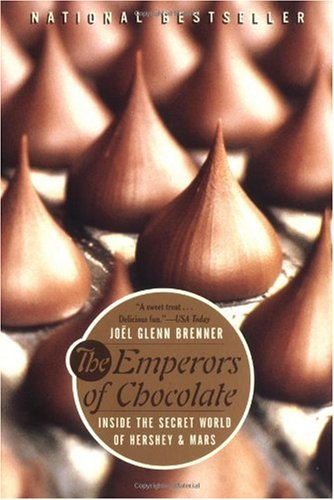 Emperors of Chocolate Inside the Secret World of Hershey and Mars  2000 edition cover