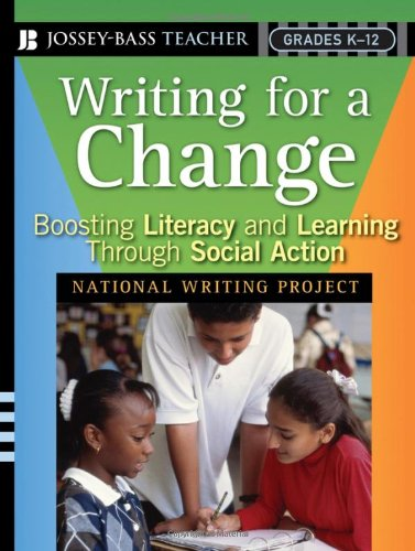 Writing for a Change Boosting Literacy and Learning Through Social Action  2006 edition cover