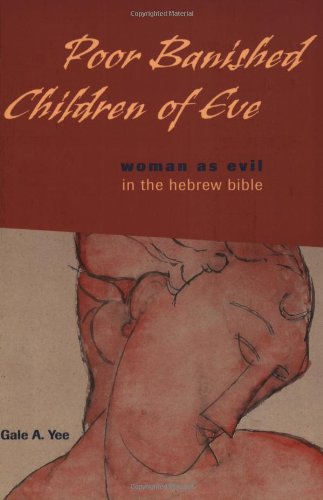 Poor Banished Children of Eve Women As Evil in the Hebrew Bible  2003 edition cover