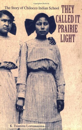 They Called It Prairie Light The Story of Chilocco Indian School N/A edition cover