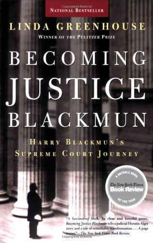 Becoming Justice Blackmun Harry Blackmun's Supreme Court Journey  2006 (Revised) 9780805080575 Front Cover