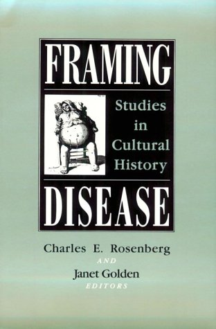 Framing Disease Studies in Cultural History  1992 edition cover