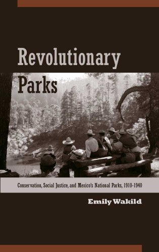 Revolutionary Parks Conservation, Social Justice, and Mexico's National Parks, 1910-1940  2011 edition cover
