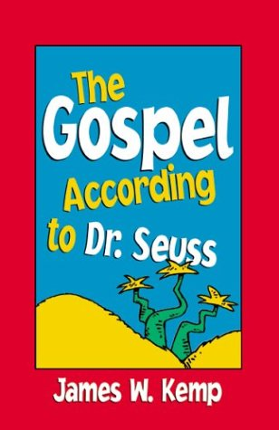Gospel According to Dr. Seuss Snitches, Sneeches and Other Creachas  2004 edition cover