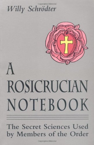 Rosicrucian Notebook The Secret Sciences Used by Members of the Order  1992 (Reprint) 9780877287575 Front Cover