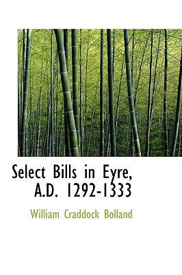 Select Bills in Eyre, a D 1292-1333 N/A 9781115412575 Front Cover